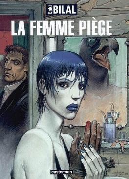 Couverture du livre : La trilogie Nikopol, tome 2 : La femme piège