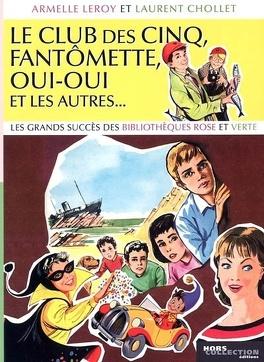Le Club Des Cinq Fantomette Oui Oui Et Les Autres Les