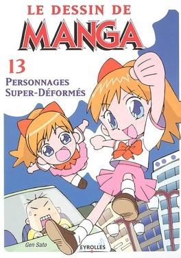 Couverture du livre : Le dessin de manga : Volume 13, Personnages super-déformés