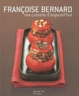 Ma Cuisine D Aujourd Hui Livre De Francoise Bernard