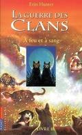 La Guerre des clans, tome 2 : À feu et à sang
