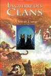 couverture La Guerre des clans, tome 2 : À feu et à sang