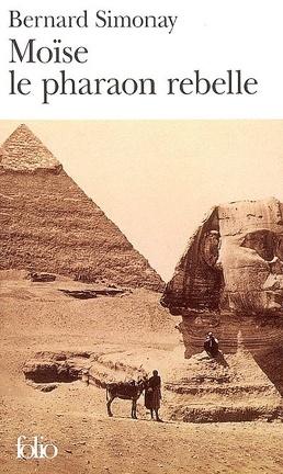 Couverture du livre : Moïse, le pharaon rebelle
