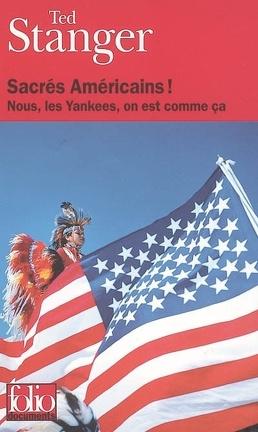 Couverture du livre : Sacrés Américains ! : nous, les Yankees, on est comme ça