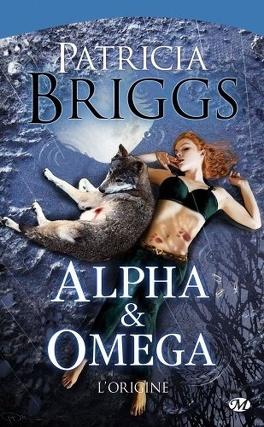 Couverture du livre : Alpha & Oméga, Tome 0 : L'Origine