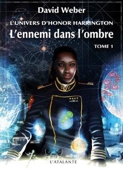 Couverture du livre : L'Univers d'Honor Harrington, Tome 3 : L'Ennemi dans l'ombre (I)