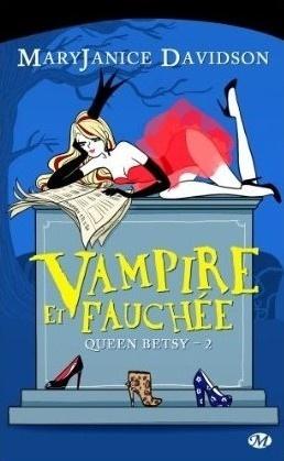 Couverture du livre : Queen Betsy, Tome 2 : Vampire et Fauchée