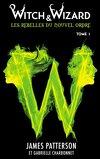 Witch & Wizard, Les Rebelles du Nouvel Ordre, Tome 1 : Les Condamnés