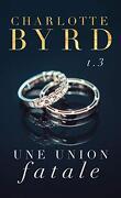 De dangereuses fiançailles, Tome 3 : Une union fatale