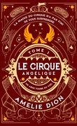 Le Cirque Angélique, Tome 1 : Un Ange Tombé du Ciel