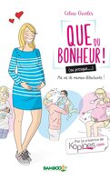Que du bonheur ! (ou presque...), Tome 1 : Ma vie de maman débutante !