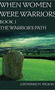 When Women Were Warriors, Tome 1 : The Warrior's Path