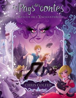 Couverture du livre : Le Pays des contes, Tome 2 : Le Retour de l'enchanteresse