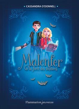 Couverture du livre : Malenfer, Tome 1 : La Forêt des ténèbres