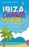 Ibiza, cocktails, plage... et si possible un mec !