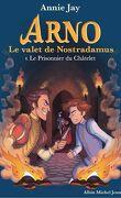 Arno, le valet de Nostradamus, Tome 4 : Le Prisonnier du Châtelet