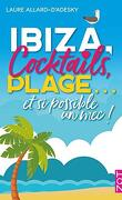 Ibiza, cocktails, plage... et si possible un mec !