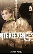 Interférences, Tome 1 : Cendres