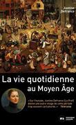 La vie quotidienne au Moyen-Âge