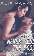 Règle n°1 : Never Kiss The Boss