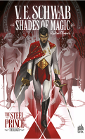 Shades of Magic, Tome 1 : The Steel Prince