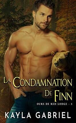 Couverture du livre : Ours de Red Lodge, Tome 5 : La Condamnation De Finn