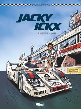 Couverture du livre : Jacky Ickx, Tome 2 : Monsieur Le Mans