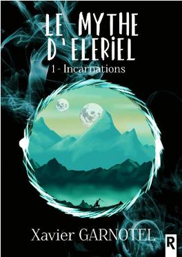 Couverture du livre : Le Mythe d'Eleriel, Tome 1 : Incarnations