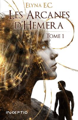 Couverture du livre : Les Arcanes d'Hemera, Tome 1