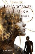 Les Arcanes d'Hemera, Tome 1