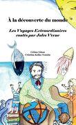 A la découverte du monde. Les Voyages extraordinaires contés par Jules Verne