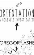 Borealis Investigation, Tome 1 : Orientation