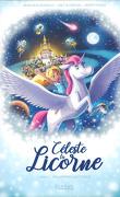 Céleste la Licorne, Tome 1 : Rallumons les étoiles
