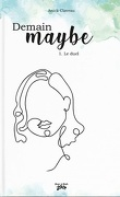 Demain maybe, Tome 1 : Le Duel