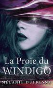 Windigo, Tome 1 : La Proie du Windigo