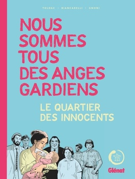 Couverture du livre : Nous sommes tous des anges gardiens : Le Quartier des innocents