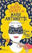 Au service secret de Marie-Antoinette, Tome 4 : La Femme au pistolet d'or
