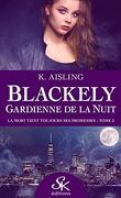 Blackely gardienne de la nuit, Tome 2 : La mort tient toujours ses promesses