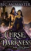 Dark Court Rising, Tome 3 : Curse of Darkness