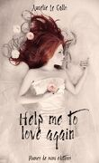 Help me to love again
