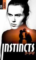 Instincts, Tome 2 : 3-1=0