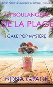 La Boulangerie de la plage, Tome 3 : Cake Pop mystère