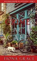 Lacey Doyle, Tome 3 : Crime au café