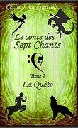 Le conte des sept Chants, tome 2 : La Quête