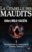 Les Enquêtes du commandant Gabriel Gerfaut, Tome 10 : La Citadelle des maudits
