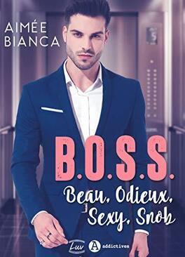 B.O.S.S. – Beau, Odieux, Sexy, Snob