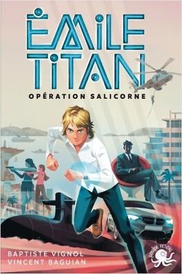 Couverture du livre : Émile Titan : Opération Salicorne