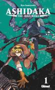 Ashidaka : The Iron Hero, Tome 1