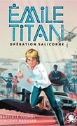 Émile Titan : Opération Salicorne