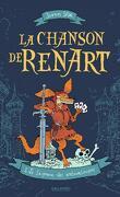 La Chanson de Renart, Tome 1 : Le Seigneur des entourloupes